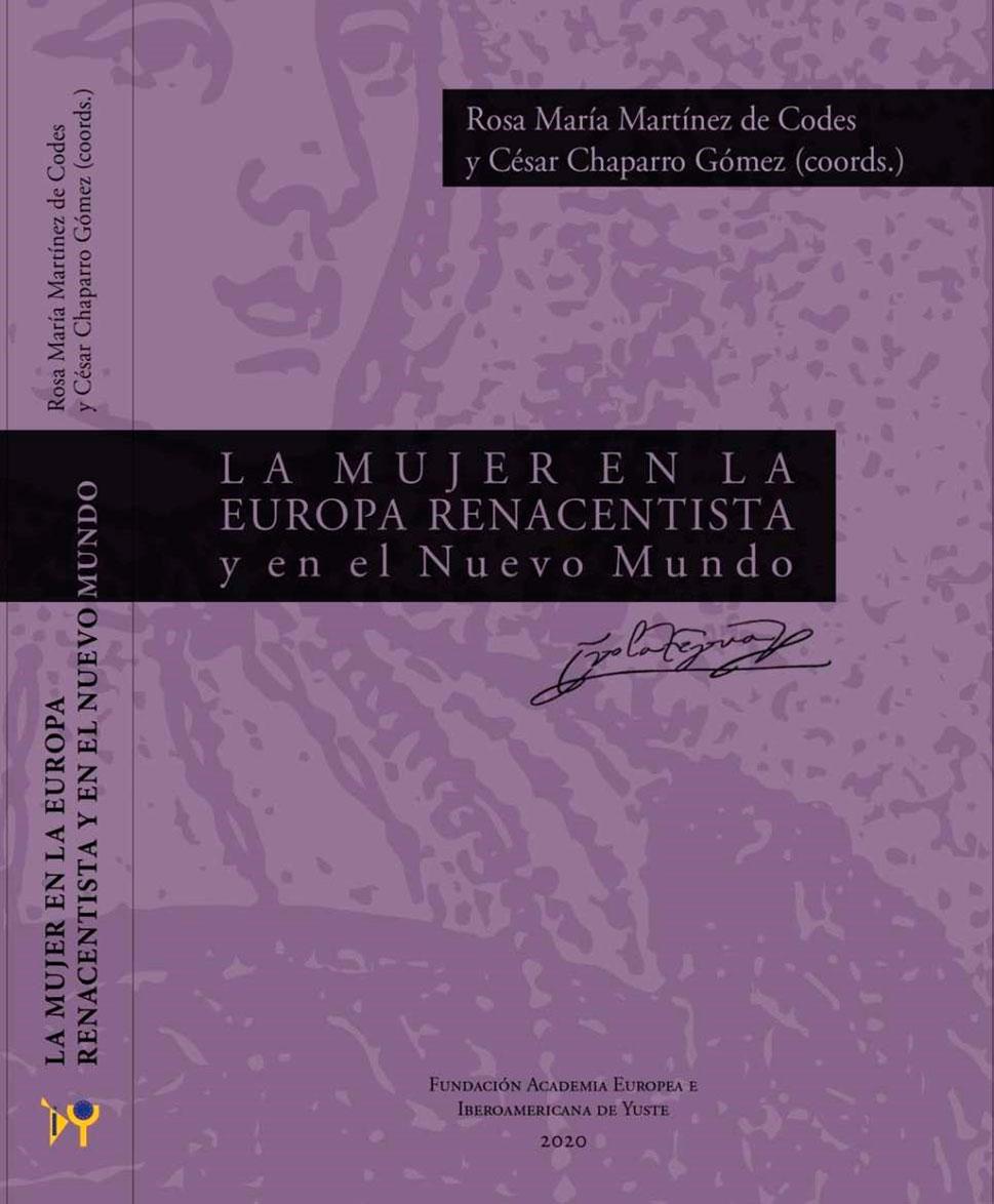 La Academia de Yuste publica un libro sobre la mujer en la Europa renacentista