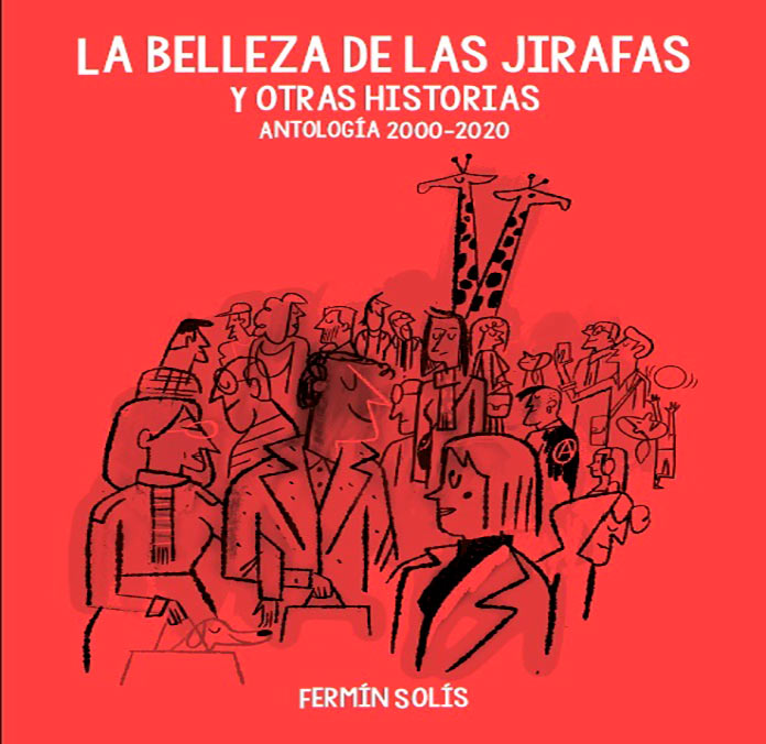 Fermín Solís recopila su obra gráfica en La belleza de las girafas y otras historias