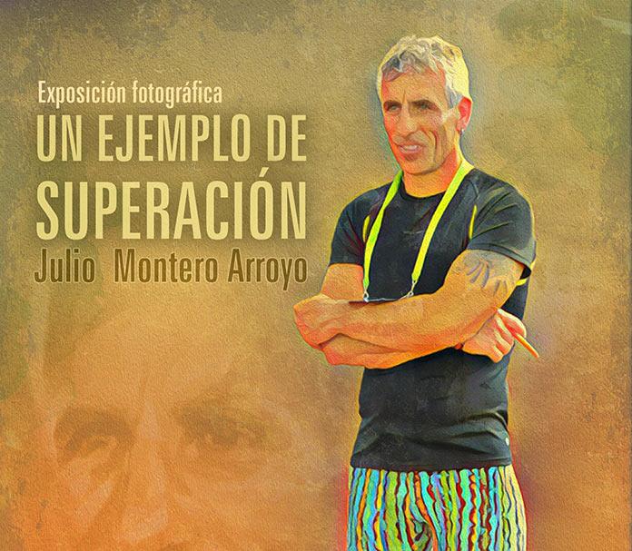 La exposición Un ejemplo de superación rinde homenaje a Julio Montero